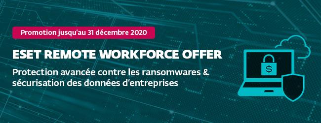 ESET Remote Workforce Offer Protection avancée contre les ransomwares & sécurisation des données d'entreprise